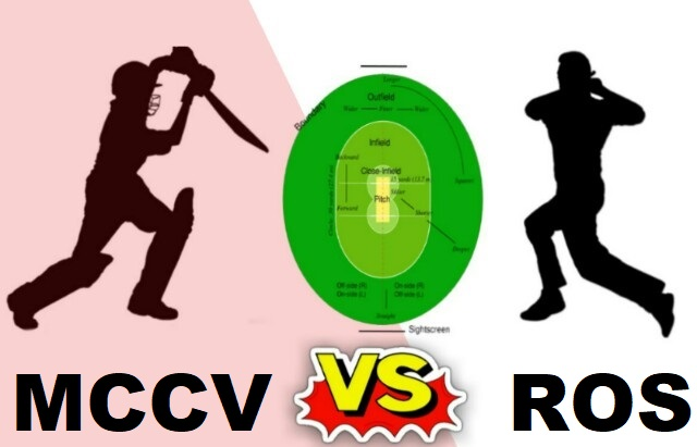 MCCV Vs ROS Dream11 Team